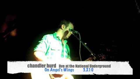 chandler hurd- On Angel's Wings  LIVE at the National Underground (3.2.10), by Chandler Hurd on OurStage