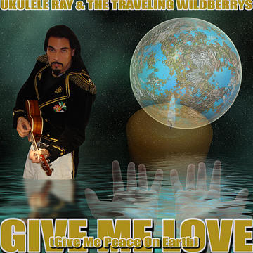 Give Me Love (Give Me Peace On Earth), by Ukulele Ray on OurStage