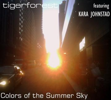 Colors of the Summer Sky, by Tigerforest on OurStage