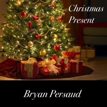 Christmas Present, by Bryan Persaud on OurStage