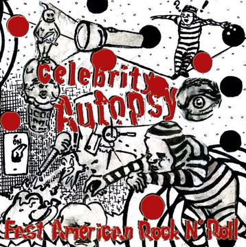 Get it all, by Celebrity Autopsy on OurStage