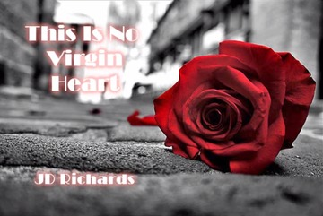 This Is No Virgin Heart, by JD Richards on OurStage