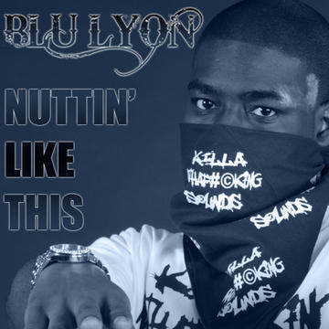 NUTTIN' LIKE THIS, by Blu Lyon on OurStage