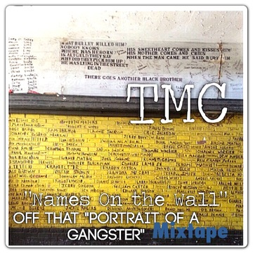 NAMES ON THE WALL, by TMC THE GANGCHIEF OF RAP on OurStage