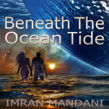 Beneath The Ocean Tide, by Imran Mandani on OurStage