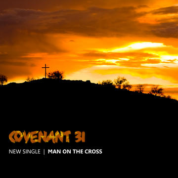 Man on the Cross, by Covenant31 on OurStage