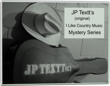 I Like Country Music©JP Textt Mystery Series, by JP Textt © on OurStage