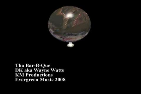 Tha BBQ, by DK aka Wayne Watts on OurStage