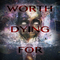 Worth Dying For, by Joe Maddock on OurStage
