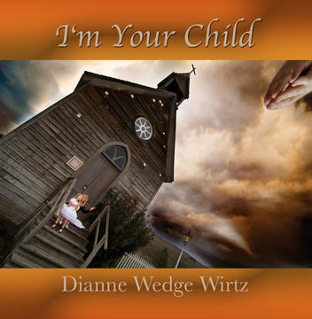 I'm Your Child, by Dianne Wirtz on OurStage