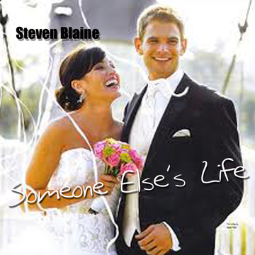 Someone Else's Life, by Steven Blaine on OurStage
