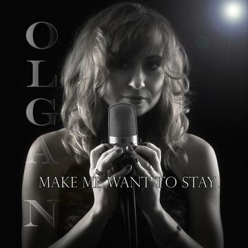 Olga N - Make Me Want To Stay, by Olga N on OurStage