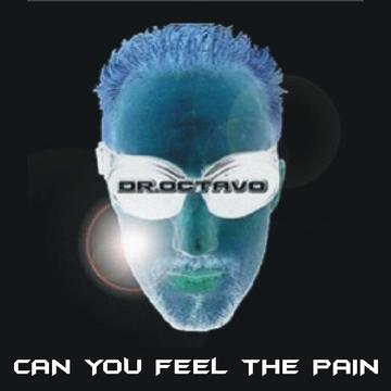 Can You Feel The Pain, by Dr.Octavo on OurStage