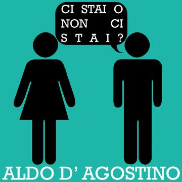 Ci stai o non ci stai ?, by Aldo D'Agostino on OurStage
