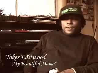 MY BEAUTIFUL MAMA, by TokesEastwood on OurStage