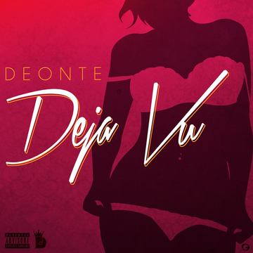 Deja Vu , by Deonte on OurStage