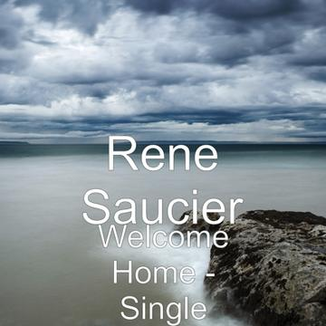 Welcome Home, by Rene Saucier on OurStage