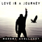 Love Is A Journey, by Robert Avellanet on OurStage