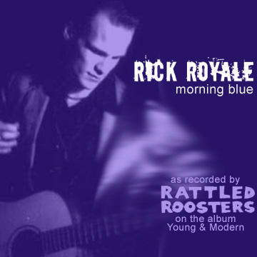 morning blue, by Rick Royale w/ Rattled Roosters on OurStage