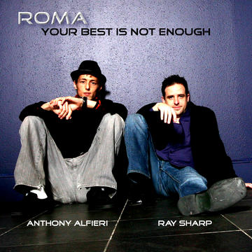 Your Best Is Not Enough, by Roma (Anthony Alfieri & Ray Sharp) on OurStage