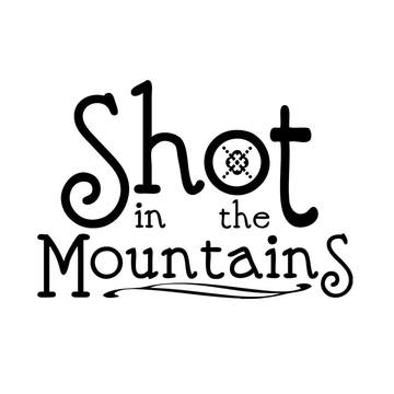 Shot in the Mountains, by Shot in the Mountains on OurStage