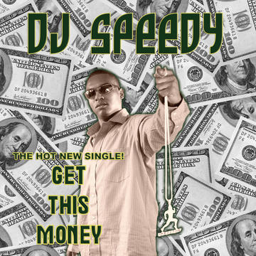GET THIS MONEY, by DJ SPEEDY on OurStage