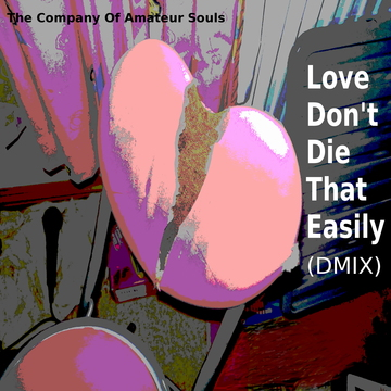 Love Don't Die That Easily, by The Company Of Amateru Souls on OurStage