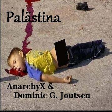 Palästina, by AnarchyX & Dominic G. Joutsen on OurStage