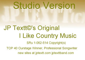 'I Like Country Music'©JP Textt Studio Series 6, by JP Textt© on OurStage