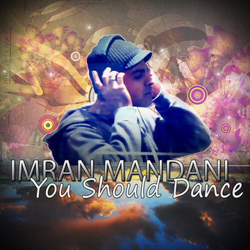 You Should Dance, by Imran Mandani on OurStage
