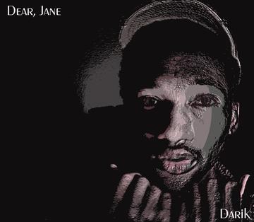 Dear, Jane, by Darik on OurStage