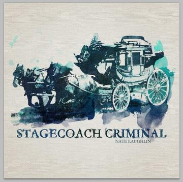 Stagecoach Criminal, by Nate Laughlin on OurStage