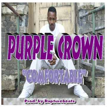 Comfortable, by  Purple Crown (produced by Rapturebeats) on OurStage