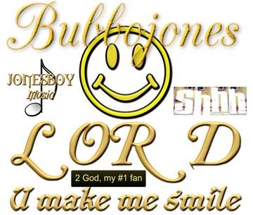 Lord u make me smile, by Bubbojones on OurStage