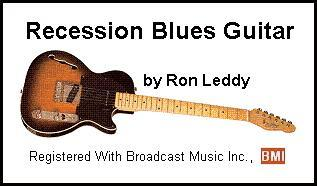 Recession Blues Guitar By Leddy, by Ron Leddy on OurStage
