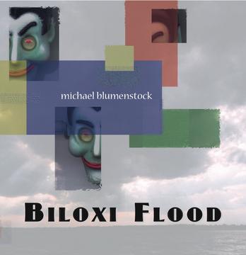 Biloxi Flood, by Michael Blumenstock on OurStage