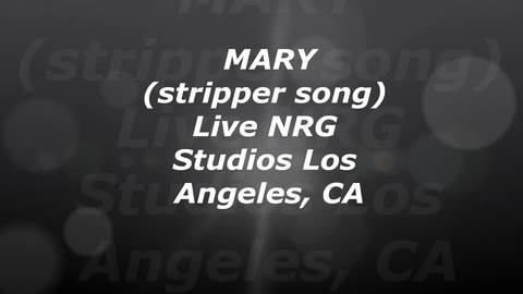 Mary (Stripper Song), by CHRIS HOLLY on OurStage