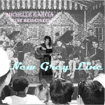 New Grey Line Sampler, by Michelle Garcia and The Messengers on OurStage