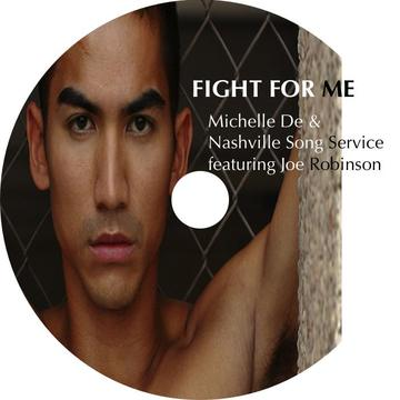 Fight For Me , by Michelle De & Nashville Song Service featuring Joe Robinson on OurStage