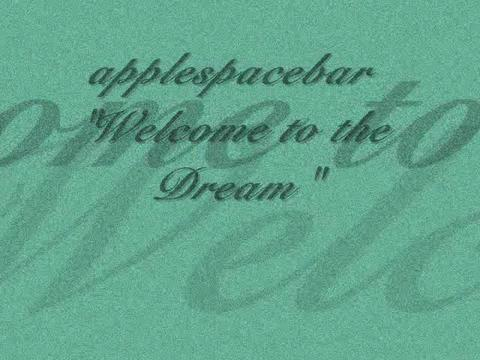Welcome to the Dream , by applespacebar on OurStage