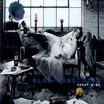 Cheap Wine, by Blue Condition on OurStage