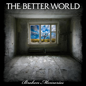 Broken Memories, by The Better World on OurStage