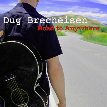 Road To Anywhere, by Dug Brecheisen on OurStage