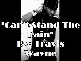 Can't Stand The Rain (Video), by Travis Wayne on OurStage