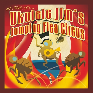 The Jumping Flea Circus, by Ukulele Jim on OurStage
