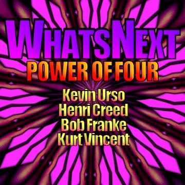 Power of Four : The Departure, by What's Next?! on OurStage
