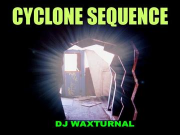 Cyclone Sequence, by DJ WAXTURNAL on OurStage