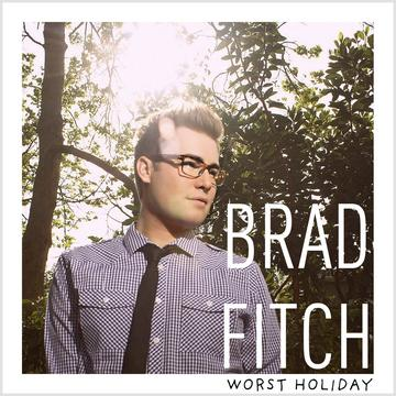 Worst Holiday, by Brad Fitch on OurStage