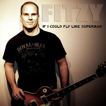 If I Could Fly Like Superman, by FITZY on OurStage