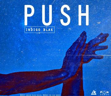 Push, by Indigo Blak on OurStage